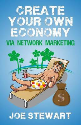 Create Your Own Economy Via Network Marketing