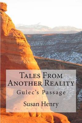 Tales from Another Reality: Gulec's Passage