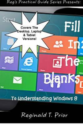 Fill in the Blanks to Understanding Windows 8