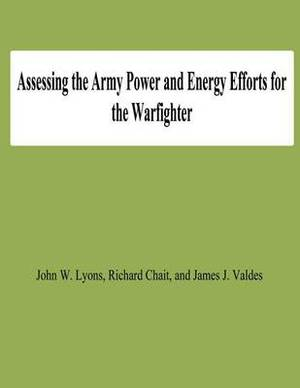 Assessing the Army Power and Energy Efforts for the Warfighter