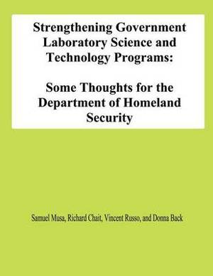 Strengthening Government Laboratory Science and Technology Programs: Some Thoughts for the Department of Homeland Security