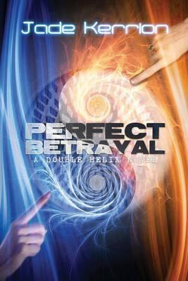 Perfect Betrayal: A Double Helix Novel