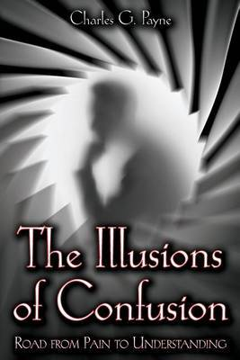 The Illusions of Confusion: Road from Pain to Understanding