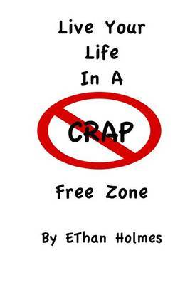 Live Your Life in a Crap Free Zone