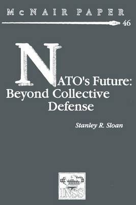 NATO's Future: Beyond Collective Defense