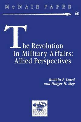 The Revolution in Military Affairs: Allied Perspectives