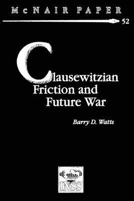 Clausewitzian Friction and Future War