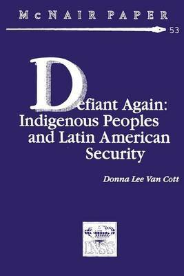 Defiant Again: Indigenous Peoples and Latin American Security