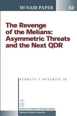 The Revenge of the Melians: Asymmetric Threats and the Next Qdr
