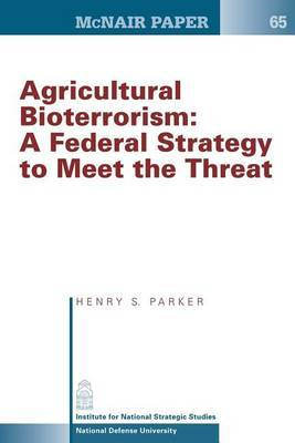 Agricultural Bioterrorism: A Federal Strategy to Meet the Threat