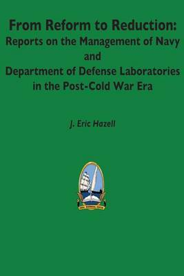 From Reform to Reduction: Reports on the Management of Navy and Department of Defense Laboratories in the Post-Cold War Era