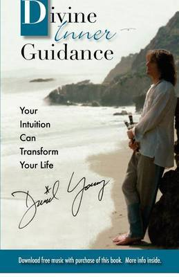 Divine Inner Guidance: Your Intuition Can Transform Your Life