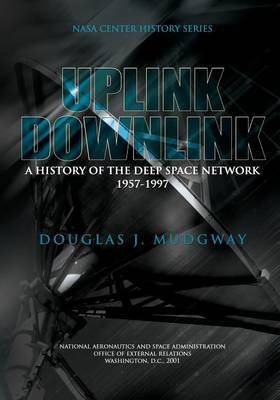 Uplink-Downlink: A History of the Deep Space Network 1957-1997
