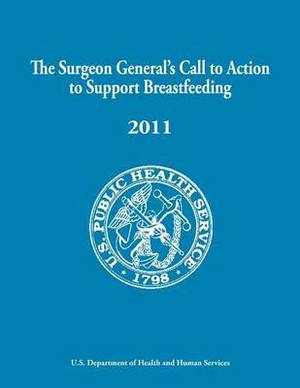 The Surgeon General's Call to Action to Support Breastfeeding