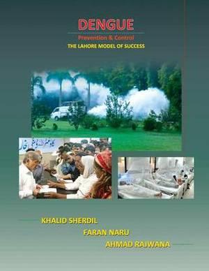 Dengue Prevention & Control  : The Lahore Model of Success