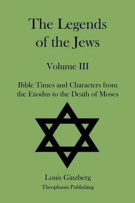 The Legends of the Jews Volume III