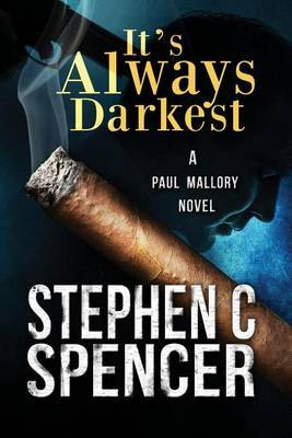 It's Always Darkest: A Paul Mallory Thriller