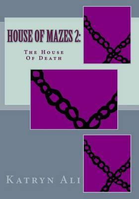 House of Mazes 2: The House of Death