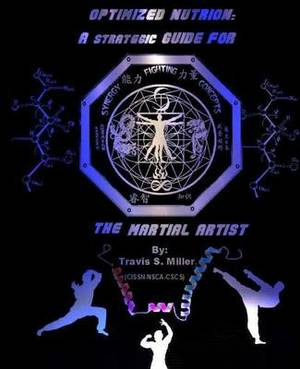Optimized Nutrion: A Strategic Guide for the Martial Artist