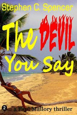 The Devil You Say: A Paul Mallory Thriller