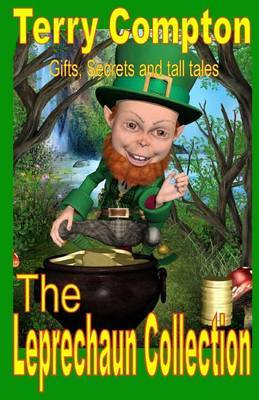 The Leprechaun Collection: Gifts, Secrets and Tall Tales