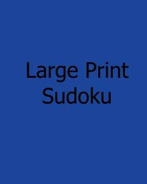 Large Print Sudoku: Easy to Moderate Level Puzzles