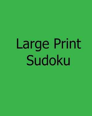 Large Print Sudoku: Easy Level Puzzles