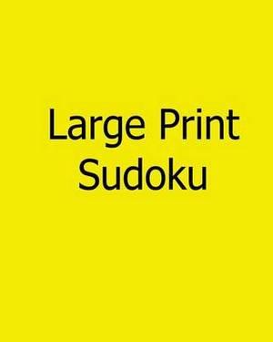 Large Print Sudoku: Fun, Big Print Puzzles