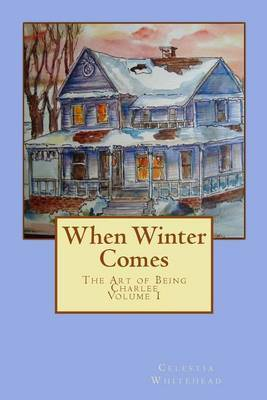 When Winter Comes: The Art of Being Charlee