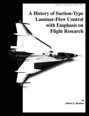 A History of Suction-Type Laminar - Flow Control with Emphasis on Flight Research