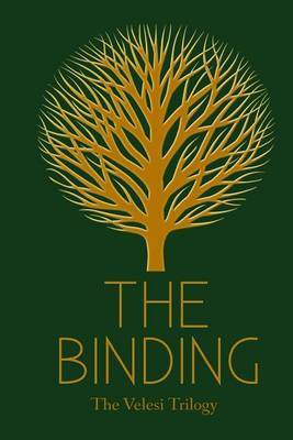 The Binding: Book 1 of the Velesi Trilogy