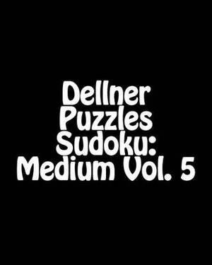 Dellner Puzzles Sudoku: Medium Vol. 5: Large Grid Sudoku Puzzle Collection