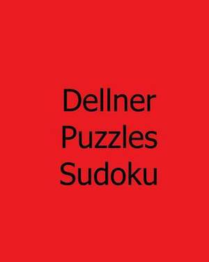 Dellner Puzzles Sudoku: Volume 3: Large Grid Sudoku Puzzle Collection