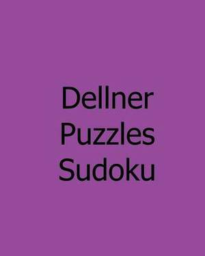Dellner Puzzles Sudoku: Level 1: Large Grid Sudoku Puzzle Collection