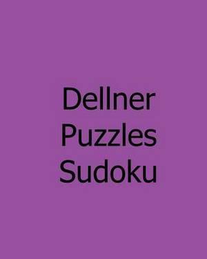 Dellner Puzzles Sudoku: Moderate: Large Grid Sudoku Puzzles