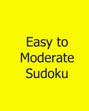 Easy to Moderate Sudoku: Large Grid: Fun, Easy to Read Puzzles
