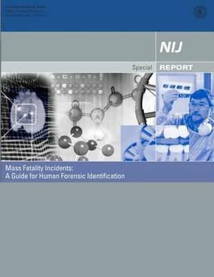 Mass Fatality Incidents: A Guide for Human Forensic Identification