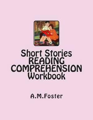 Short Stories Reading Comprehension Workbook