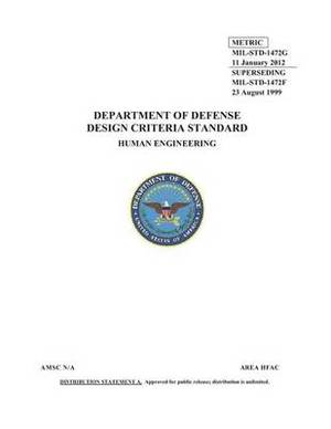 Mil-Std-1472g Department of Defense Design Criteria Standard Human Engineering 11 January 2012