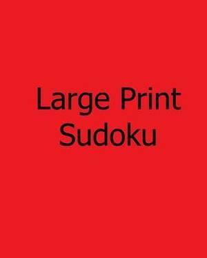 Large Print Sudoku: Book of Sudoku Puzzles