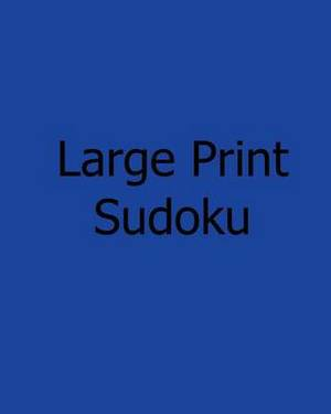 Large Print Sudoku: Volume 2: Book of Sudoku Puzzles