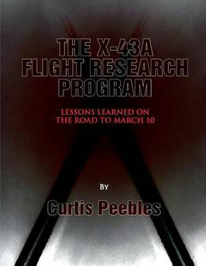 The X-43a Flight Reseach Program: Lessons Learned on the Road to March 10