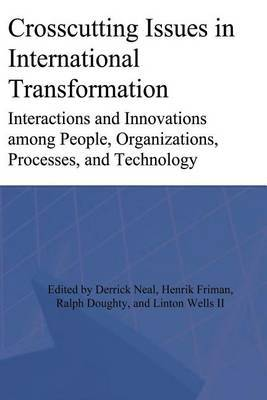 Crosscutting Issues in International Transformation: Interactions and Innovations Among People, Organizations, Processes, and Technology