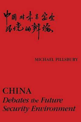 China: Debates the Future Security Environment
