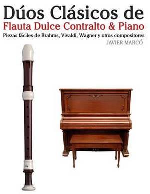 D os Cl sicos de Flauta Dulce Contralto & Piano: Piezas F ciles de Brahms, Vivaldi, Wagner y Otros Compositores