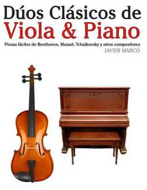 Duos Clasicos de Viola & Piano  : Piezas Faciles de Beethoven, Mozart, Tchaikovsky y Otros Compositores