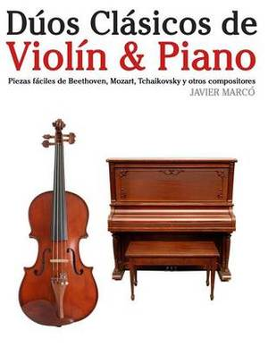 Duos Clasicos de Violin & Piano  : Piezas Faciles de Beethoven, Mozart, Tchaikovsky y Otros Compositores