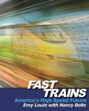 Fast Trains: America's High Speed Future