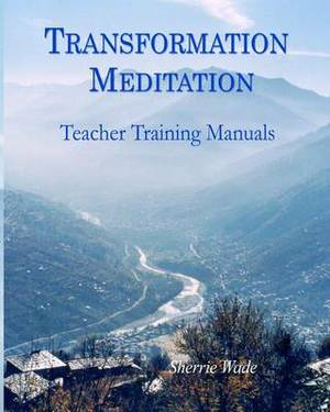 Transformation Meditation Teacher Training Manuals