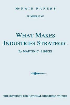 What Makes Industries Strategic: A Perspective on Technology, Economic Development, and Defense